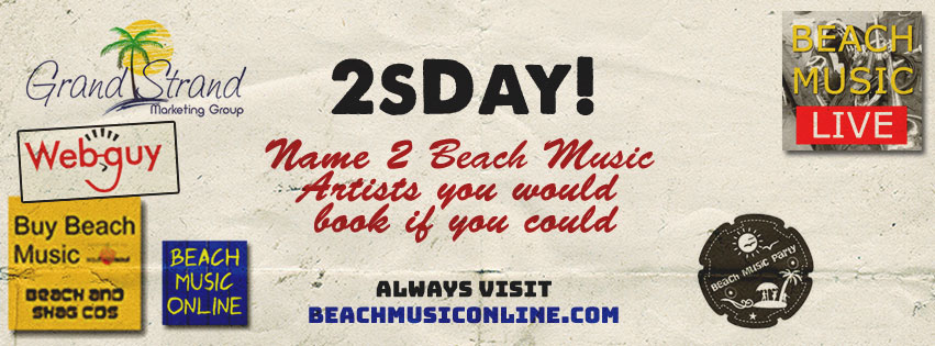 Book Beach Music Artists! – Pick 2 for 2sday!
